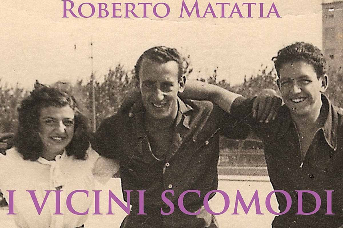 Primavera di Cultura: I vicini scomodi di Roberto Matatia